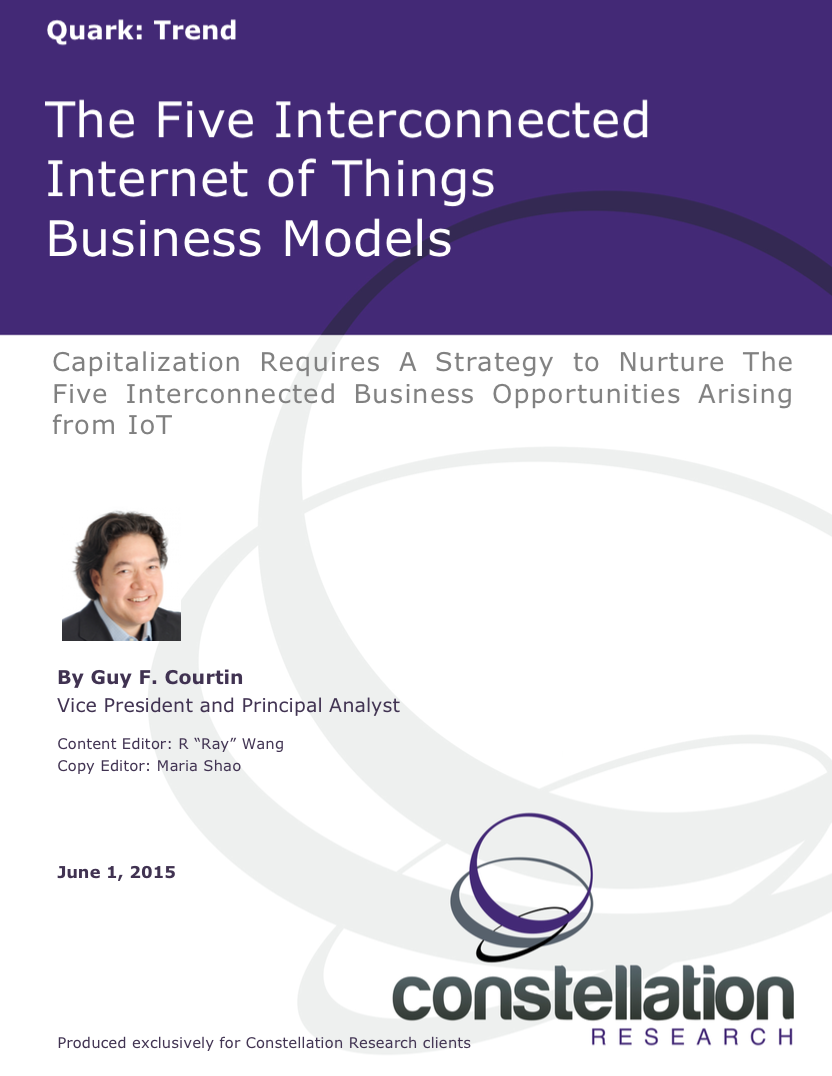 Five Interconnected Internet of Things Business Models Constellation Research